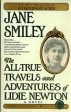 The all-true travels and adventures of Lidie Newton Букинистическое издание Издательство: Fawcett book, 1999 г Мягкая обложка, 452 стр ISBN 0-449-91083-0 инфо 5095x.